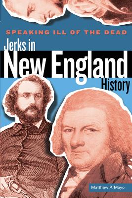 Jerks in New England History By Mayo, Matthew P.